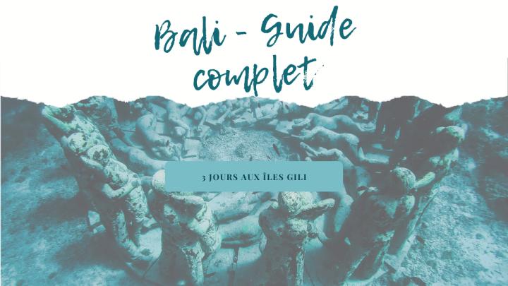 BALI, GUIDE COMPLET – 3 jours aux îlesGili