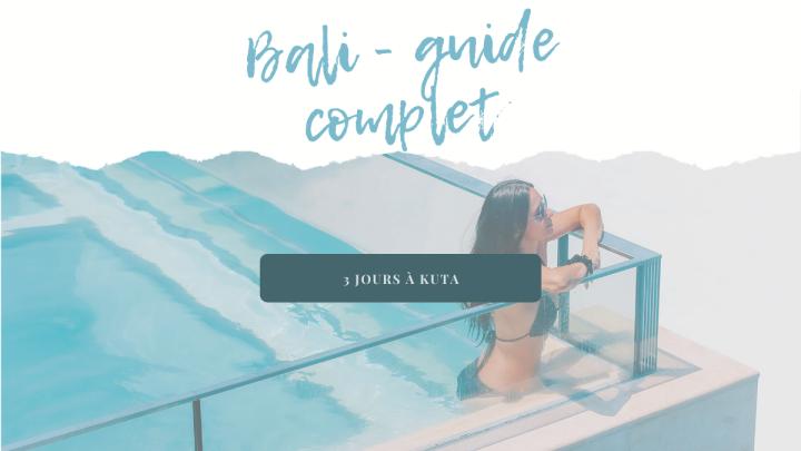 BALI, GUIDE COMPLET – 3 jours àKuta