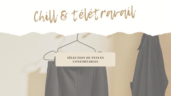 CHILL & TELETRAVAIL : sélection de tenuesconfortables