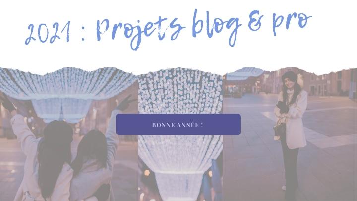 2021 : Projets pour le blog & pro!