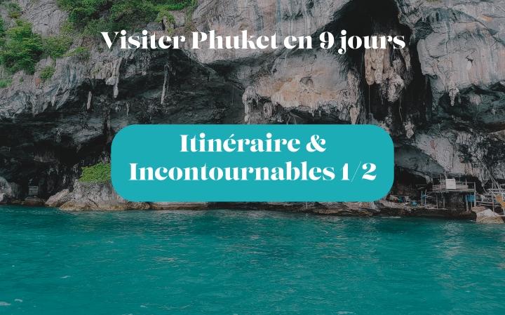 Visiter Phuket en 9 jours – Itinéraire & Incontournables1/2